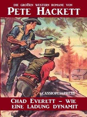 cover image of Chad Everett--wie eine Ladung Dynamit