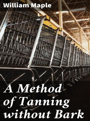 cover image of A Method of Tanning without Bark