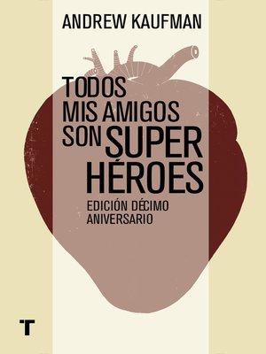 cover image of Todos mis amigos son superhéroes