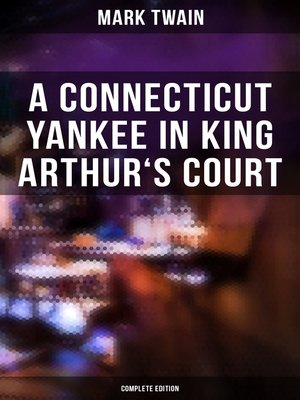 cover image of A Connecticut Yankee in King Arthur's Court (Complete Edition)