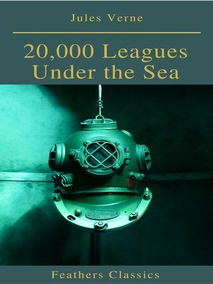 cover image of 20,000 Leagues Under the Sea (Illustrated and Annotated) (Feathers Classics)
