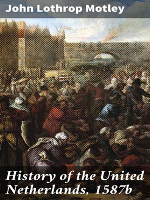 cover image of History of the United Netherlands, 1587b