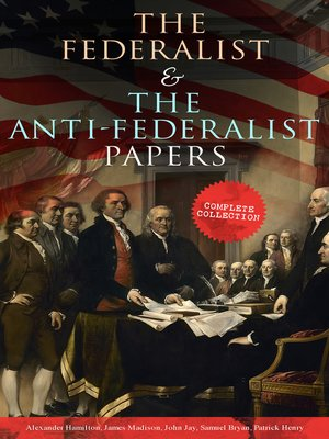 cover image of The Federalist & the Anti-Federalist Papers