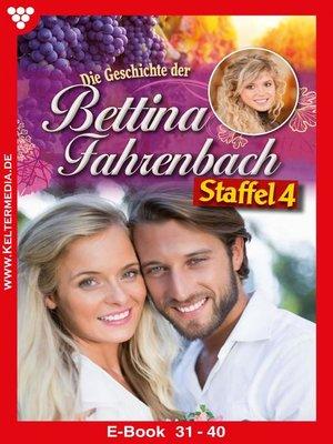 cover image of Bettina Fahrenbach Staffel 4 – Liebesroman