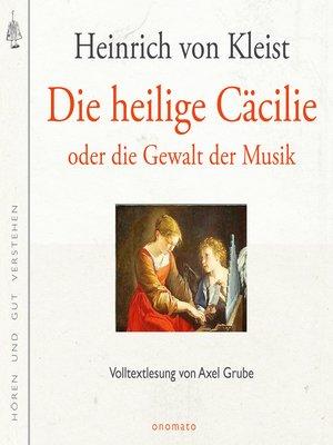 cover image of Die heilige Cäcilie oder die Gewalt der Musik