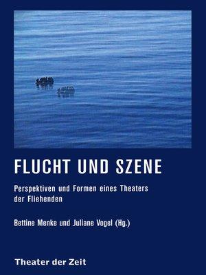 cover image of Flucht und Szene