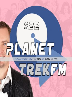 cover image of Planet Trek fm #22--Die ganze Welt von Star Trek