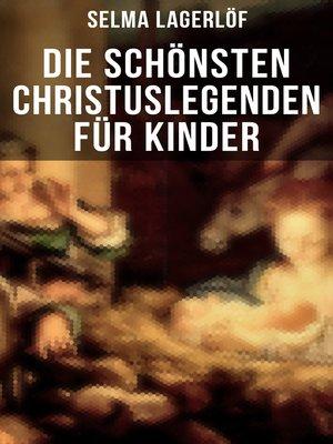 cover image of Die schönsten Christuslegenden für Kinder