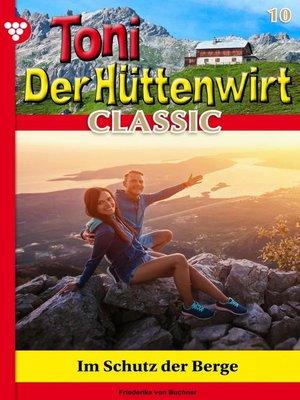 cover image of Toni der Hüttenwirt Classic 10 – Heimatroman