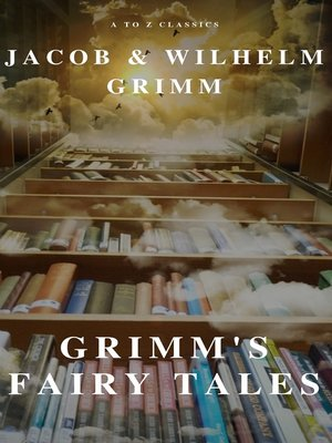 cover image of Grimm's Fairy Tales ( a to Z Classics)