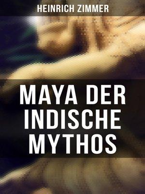 cover image of Maya der indische Mythos (Vollständige Ausgabe)