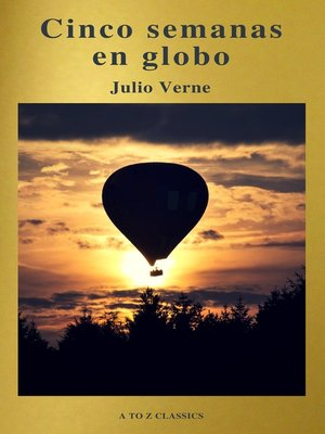 cover image of Cinco semanas en globo by Julio Verne (A to Z Classics)