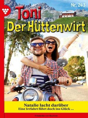 cover image of Toni der Hüttenwirt 243 – Heimatroman