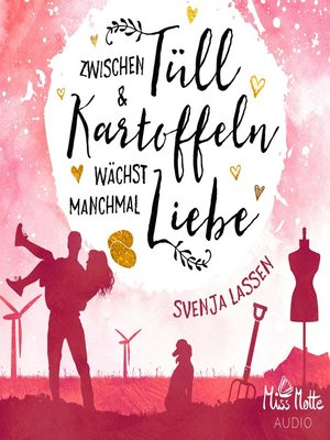 cover image of Zwischen Tüll & Kartoffeln wächst manchmal Liebe