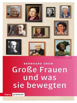 cover image of Große Frauen und was sie bewegten