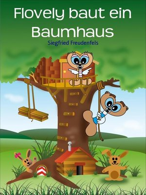 cover image of Flovely baut ein Baumhaus