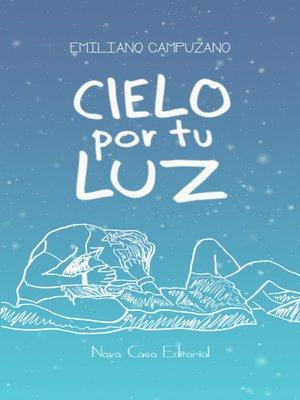 cover image of Cielo por tu luz