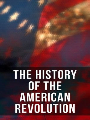 cover image of The History of the American Revolution