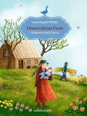 cover image of Unsere kleine Farm--Almanzo und Laura (Bd. 8)