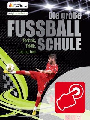 cover image of Die große Fußballschule--Mit Videos