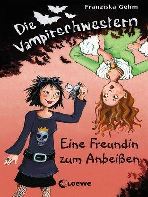 cover image of Die Vampirschwestern 1--Eine Freundin zum Anbeißen