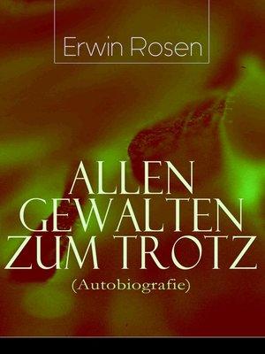 cover image of Allen Gewalten zum Trotz (Autobiografie)