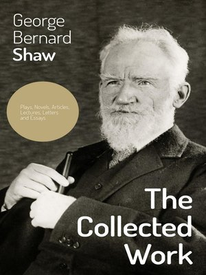george bernard shaw critical essays The george bernard shaw is one of the most popular assignments among students' documents if you are stuck with writing or missing ideas, scroll down and find inspiration in the best samples.