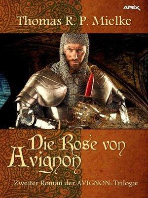 cover image of DIE ROSE VON AVIGNON
