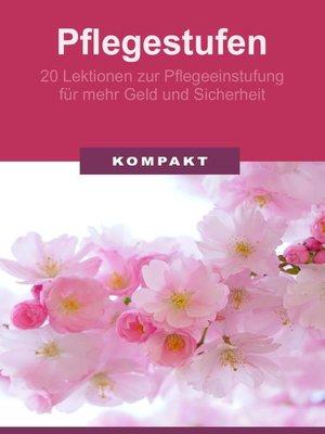 cover image of Pflegestufen--20 Lektionen zur Pflegeeinstufung für mehr Geld & Sicherheit