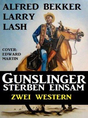 cover image of Gunslinger sterben einsam