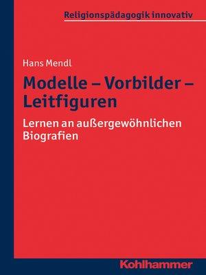 cover image of Modelle--Vorbilder--Leitfiguren