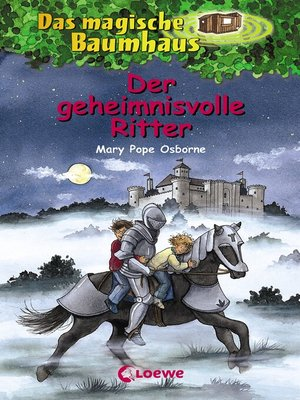 cover image of Das magische Baumhaus 2--Der geheimnisvolle Ritter