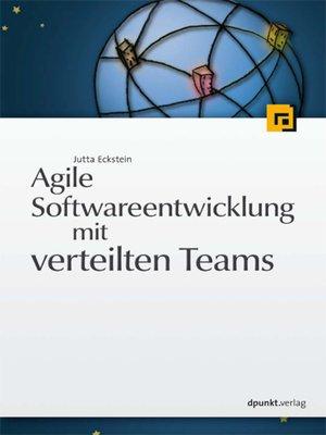 cover image of Agile Softwareentwicklung mit verteilten Teams