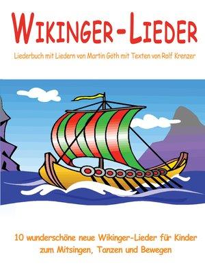 cover image of Wikinger-Lieder--10 wunderschöne neue Wikinger-Lieder für Kinder zum Mitsingen, Tanzen und Bewegen