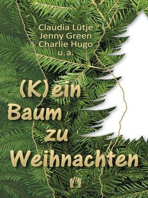 cover image of (K)ein Baum zu Weihnachten