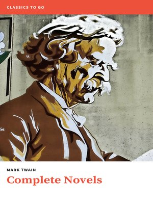 cover image of Mark Twain. the Complete Novels