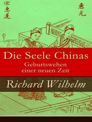 cover image of Die Seele Chinas--Geburtswehen einer neuen Zeit