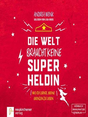 cover image of Die Welt braucht keine Superheldin