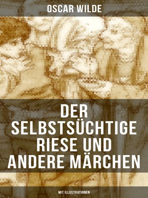 cover image of Der selbstsüchtige Riese und andere Märchen (Mit Illustrationen)