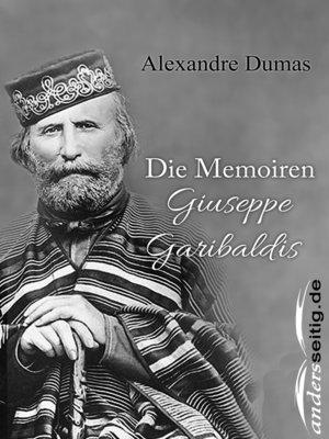 cover image of Die Memoiren Giuseppe Garibaldis