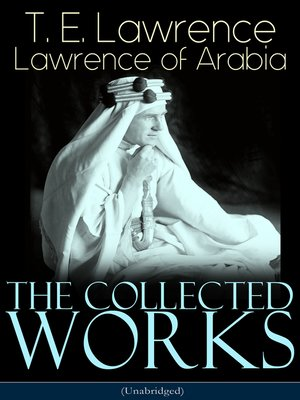 cover image of The Collected Works of Lawrence of Arabia (Unabridged)