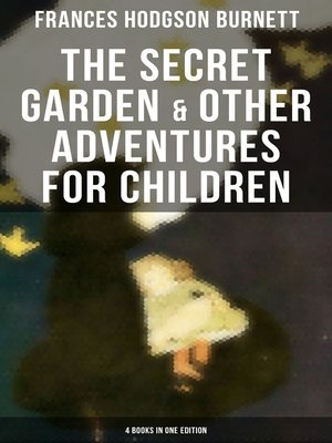 cover image of The Secret Garden & Other Adventures for Children--4 Books in One Edition