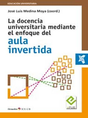cover image of La docencia universitaria mediante el enfoque del aula invertida