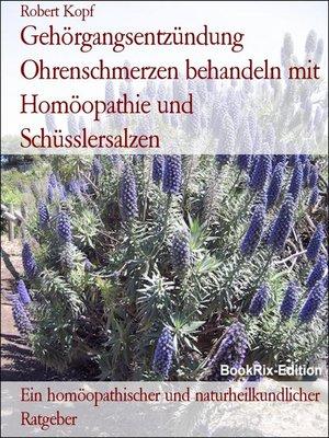 cover image of Gehörgangsentzündung Ohrenschmerzen behandeln mit Homöopathie und Schüsslersalzen
