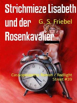cover image of Strichmieze Lisabeth und der Rosenkavalier