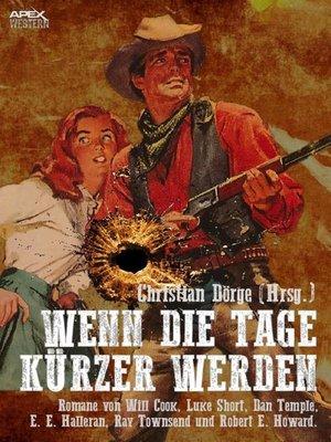 cover image of WENN DIE TAGE KÜRZER WERDEN