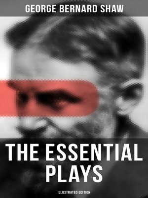 cover image of The Essential Plays of George Bernard Shaw (Illustrated Edition)