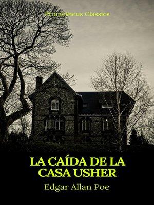 cover image of La caída de la Casa Usher (Prometheus Classics)