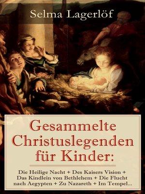 cover image of Gesammelte Christuslegenden für Kinder