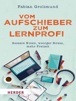cover image of Vom Aufschieber zum Lernprofi